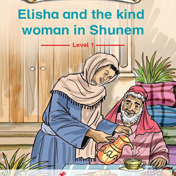 Elisha and the kind woman in shunem